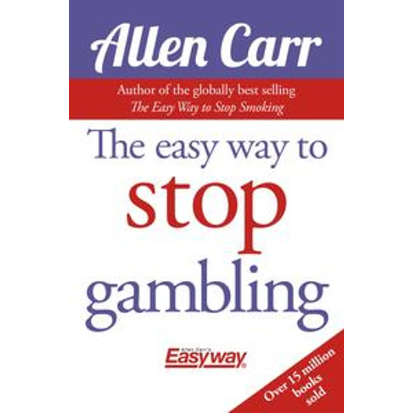 The Easy Way to Stop Gambling - Allen Carr   2020-eala-conference.org