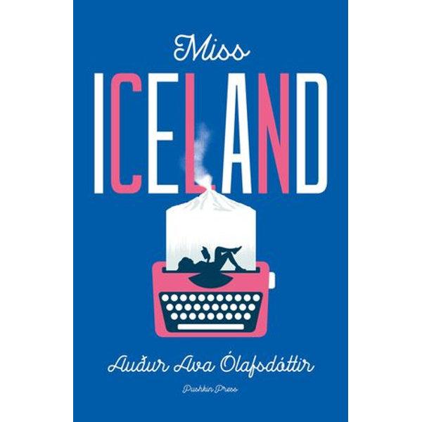 Miss Iceland - Auður Ava Ólafsdóttir, Brian FitzGibbon (Translator) | 2020-eala-conference.org