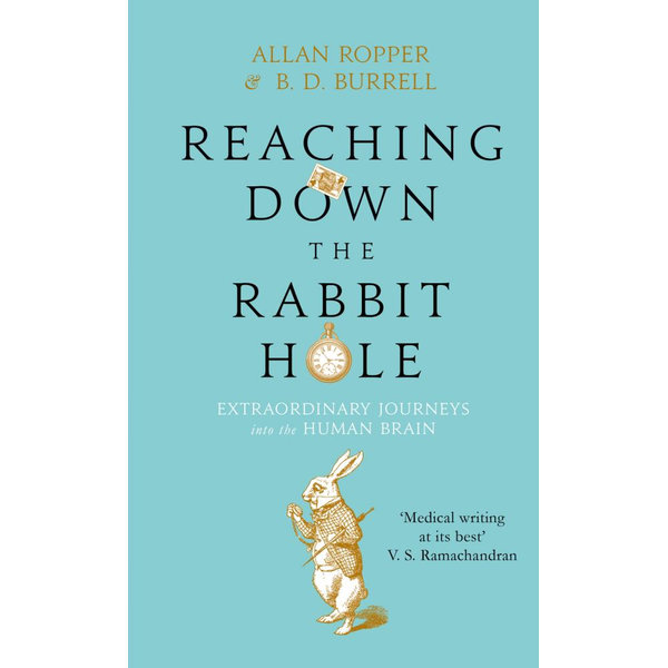 Reaching Down the Rabbit Hole - Brian David Burrell, Dr Allan Ropper | Karta-nauczyciela.org