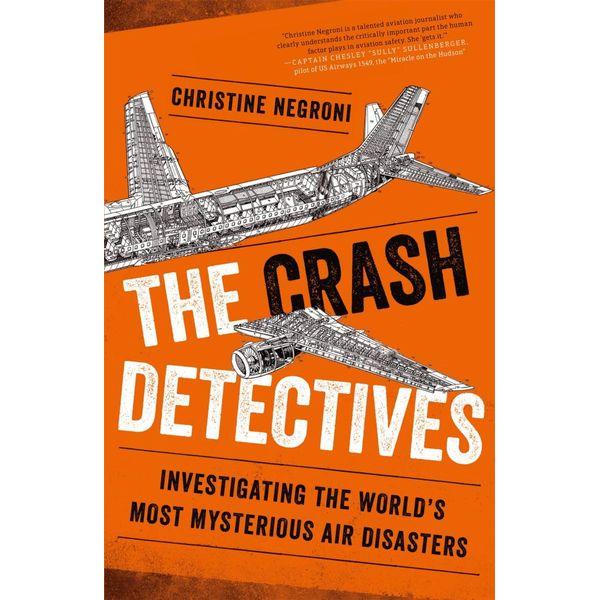 The Crash Detectives - Christine Negroni | 2020-eala-conference.org