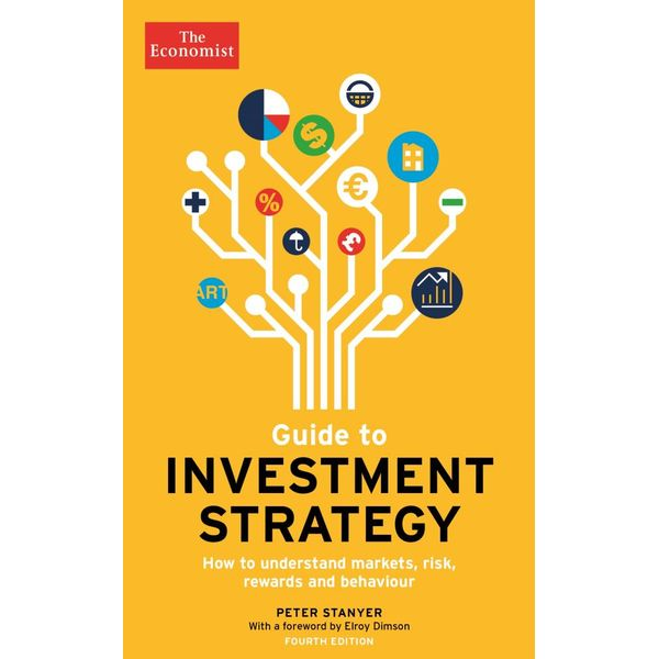 The Economist Guide To Investment Strategy 4th Edition - Peter Stanyer, Stephen Satchell | Karta-nauczyciela.org