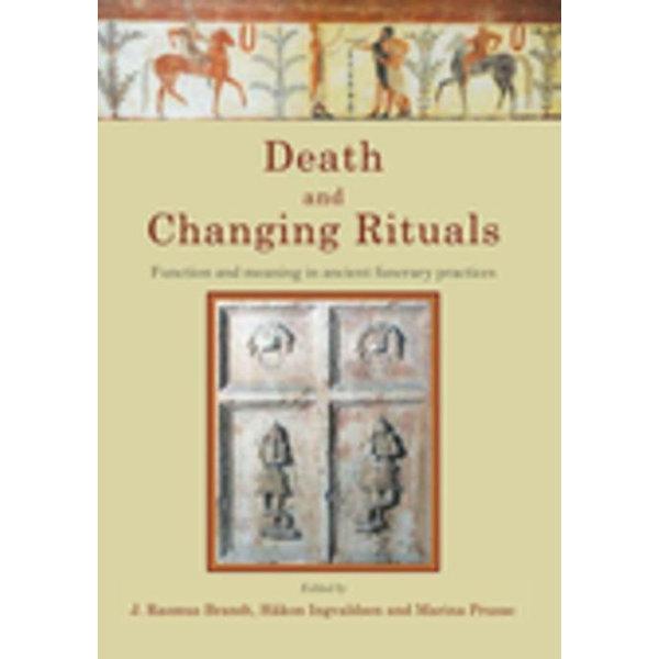 Death and Changing Rituals - J. Rasmus Brandt (Editor), Håkon Roland (Editor), Marina Prusac (Editor)   2020-eala-conference.org