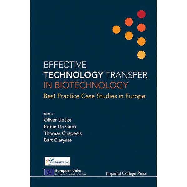 Effective Technology Transfer In Biotechnology - Oliver Uecke (Editor), Robin De Cock (Editor), Bart Clarysse (Editor), Thomas Crispeels (Editor)   Karta-nauczyciela.org