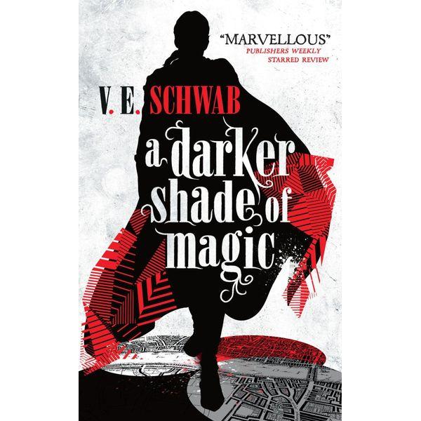 A Darker Shade of Magic - V.E. Schwab   2020-eala-conference.org