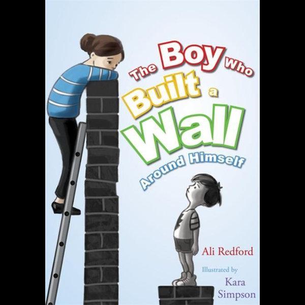 The Boy Who Built a Wall Around Himself - Ali Redford, Kara Simpson (Illustrator) | 2020-eala-conference.org