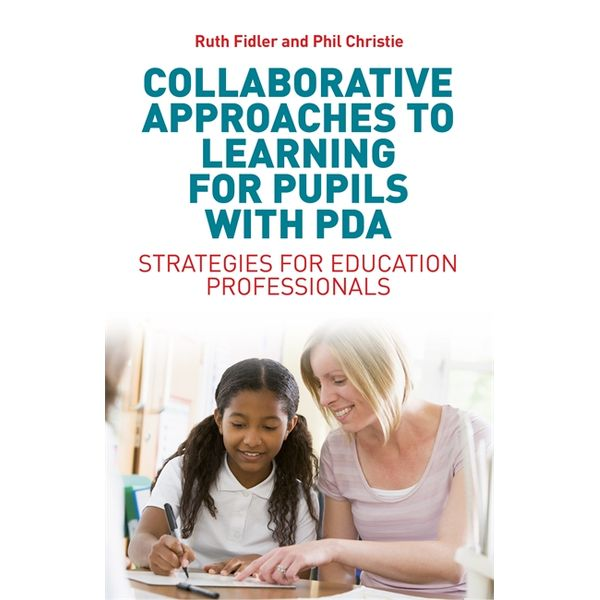 Collaborative Approaches to Learning for Pupils with PDA - Ruth Fidler, Phil Christie | 2020-eala-conference.org