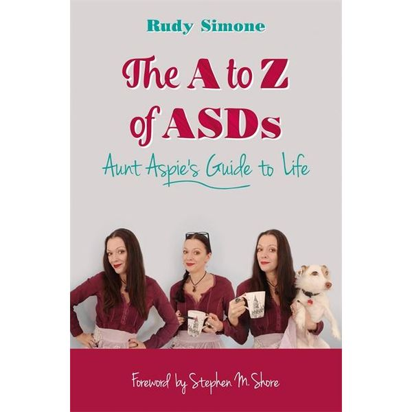 The A to Z of ASDs - Rudy Simone, Stephen M. Shore (Foreword by) | 2020-eala-conference.org
