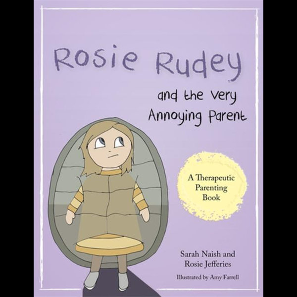 Rosie Rudey and the Very Annoying Parent - Sarah Naish, Rosie Jefferies, Amy Farrell (Illustrator)   2020-eala-conference.org