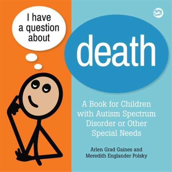 I Have a Question about Death - Arlen Grad Gaines, Meredith Englander Polsky | 2020-eala-conference.org