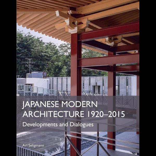 Japanese Modern Architecture 1920-2015 - Ari Seligmann | 2020-eala-conference.org
