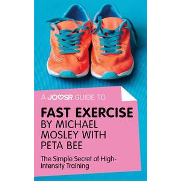 A Joosr Guide to... Fast Exercise by Michael Mosley with Peta Bee - Joosr   Karta-nauczyciela.org