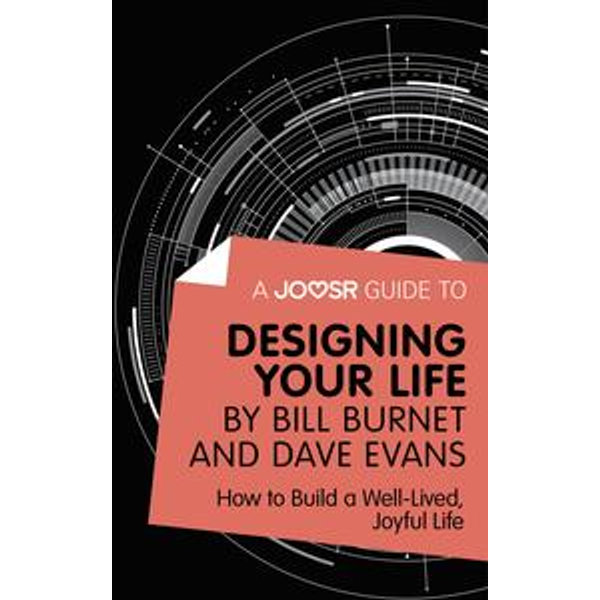 A Joosr Guide to... Designing Your Life by Bill Burnet and Dave Evans - Joosr | Karta-nauczyciela.org