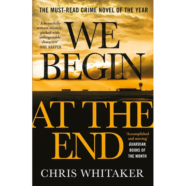 We Begin at the End - Chris Whitaker | 2020-eala-conference.org