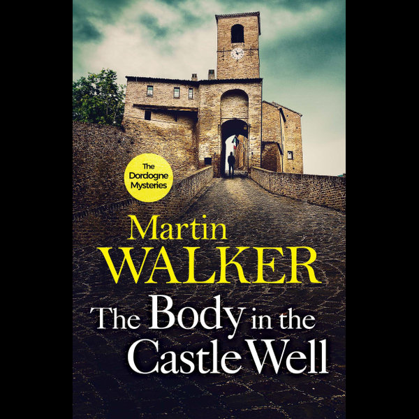 The Body in the Castle Well - Martin Walker | 2020-eala-conference.org