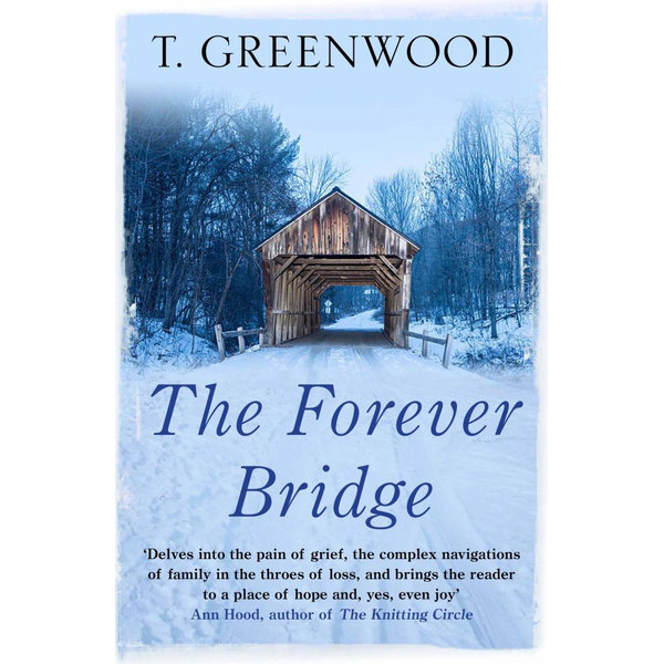 The Forever Bridge - T. Greenwood | 2020-eala-conference.org