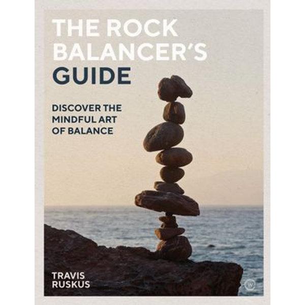 The Rock Balancer's Guide - Travis Ruskus | Karta-nauczyciela.org