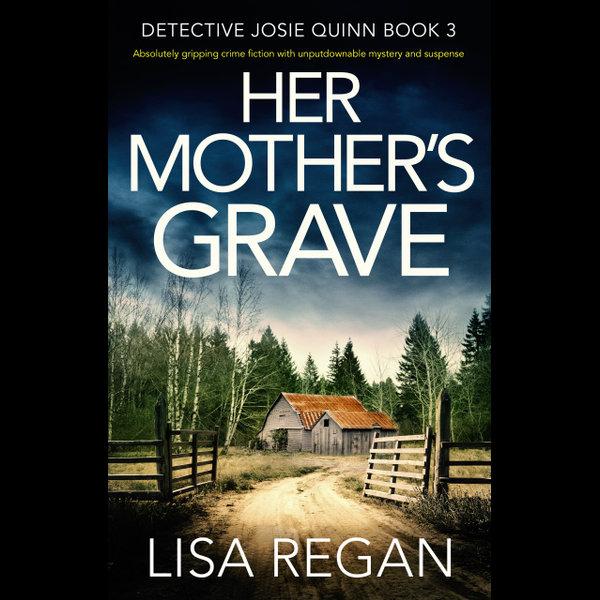 Her Mother's Grave - Lisa Regan   2020-eala-conference.org