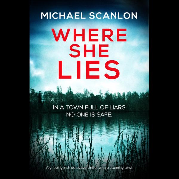 Where She Lies - Michael Scanlon | 2020-eala-conference.org
