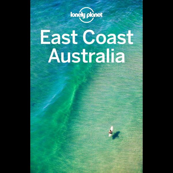 Lonely Planet East Coast Australia - Andy Symington, Kate Armstrong, Cristian Bonetto, Peter Dragicevich, Donna Wheeler | Karta-nauczyciela.org