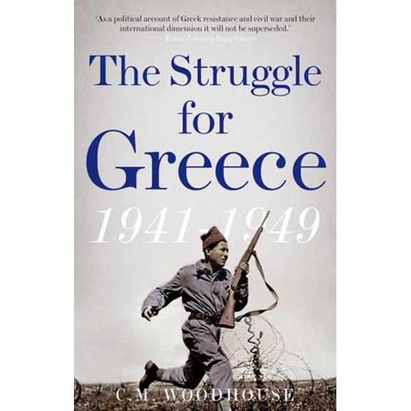 The Struggle for Greece - C. M. Woodhouse | 2020-eala-conference.org