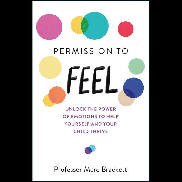 Permission to Feel - Marc Brackett | 2020-eala-conference.org