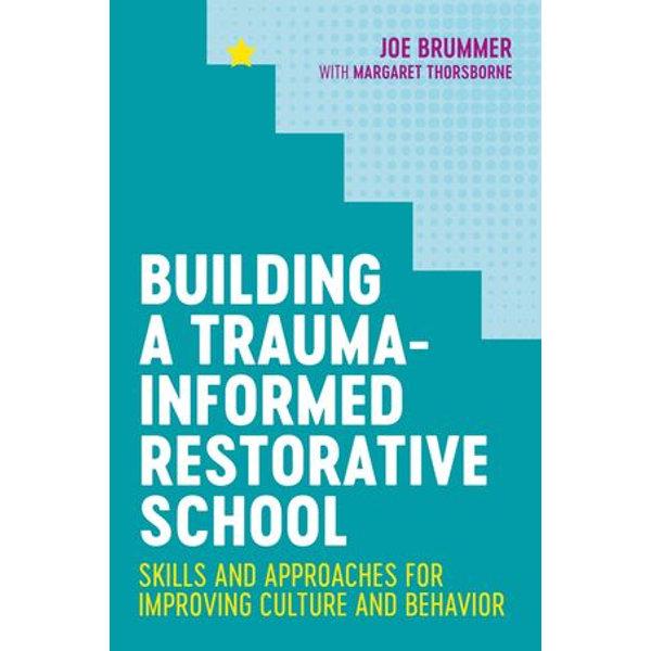 Building a Trauma-Informed Restorative School - Joe Brummer, Margaret Thorsborne   Karta-nauczyciela.org
