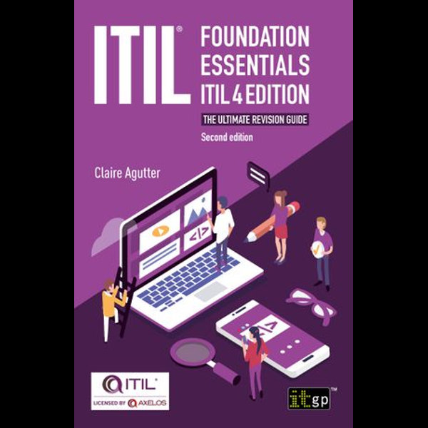 ITIL Foundation Essentials ITIL 4 Edition - The ultimate revision guide, second edition - Claire Agutter | Karta-nauczyciela.org