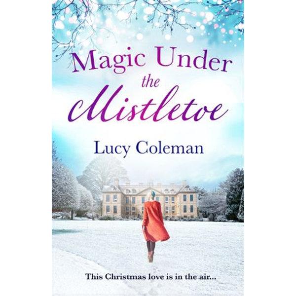 Magic Under the Mistletoe - Lucy Coleman   Karta-nauczyciela.org