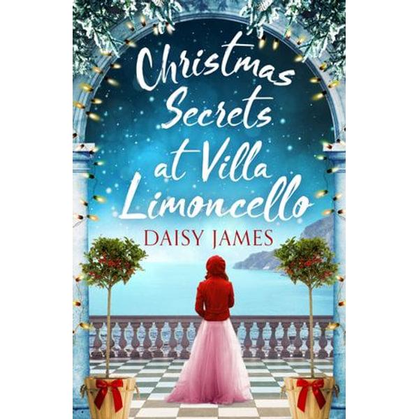 Christmas Secrets at Villa Limoncello - Daisy James | 2020-eala-conference.org