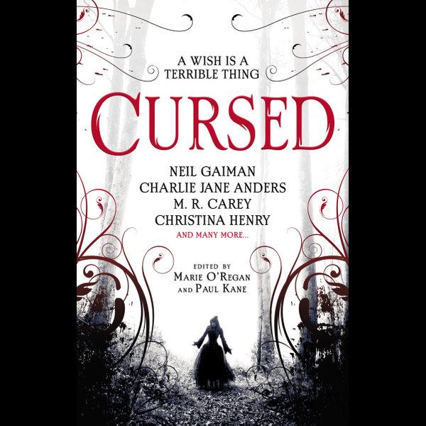 Cursed - Neil Gaiman, Christina Henry, Marie O'Regan (Editor), Paul Kane (Editor) | Karta-nauczyciela.org