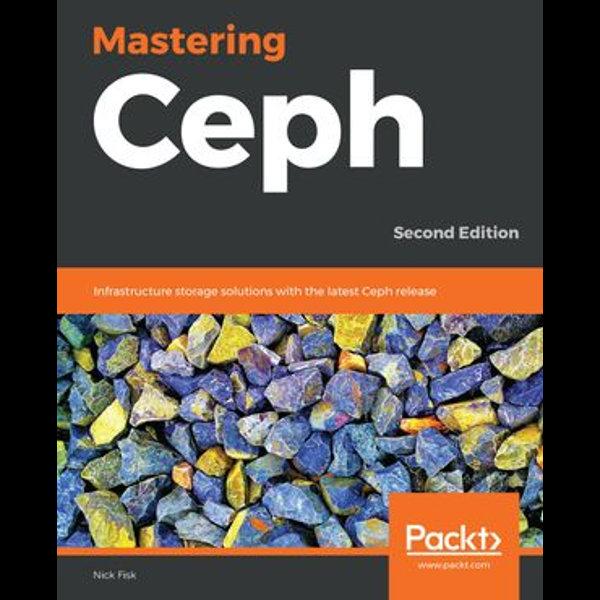 Mastering Ceph - Nick Fisk | Karta-nauczyciela.org