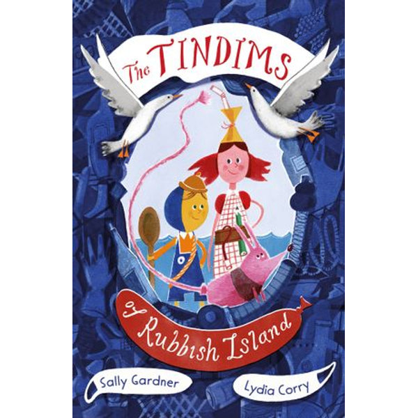 The Tindims of Rubbish Island - Sally Gardner, Lydia Corry (Illustrator) | Karta-nauczyciela.org