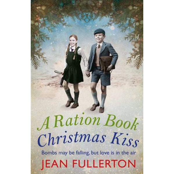 A Ration Book Christmas Kiss: a Ration Book novella - Jean Fullerton | Karta-nauczyciela.org