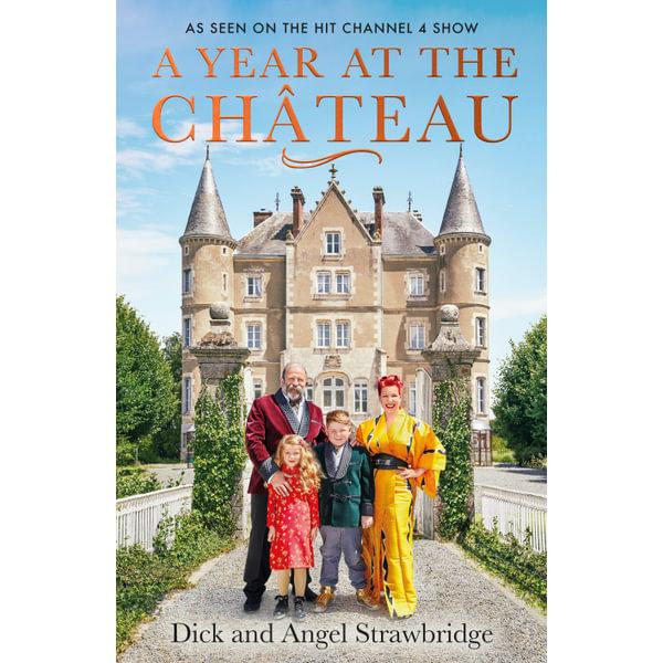 A Year at the Chateau - Dick Strawbridge, Angel Strawbridge | 2020-eala-conference.org