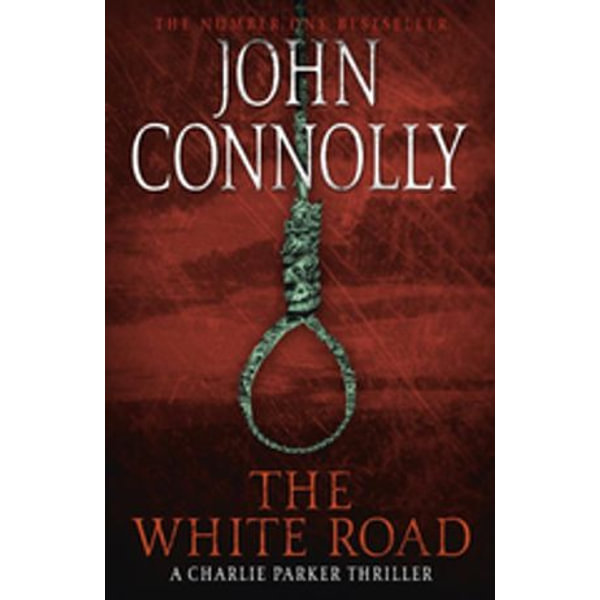 The White Road - John Connolly | 2020-eala-conference.org