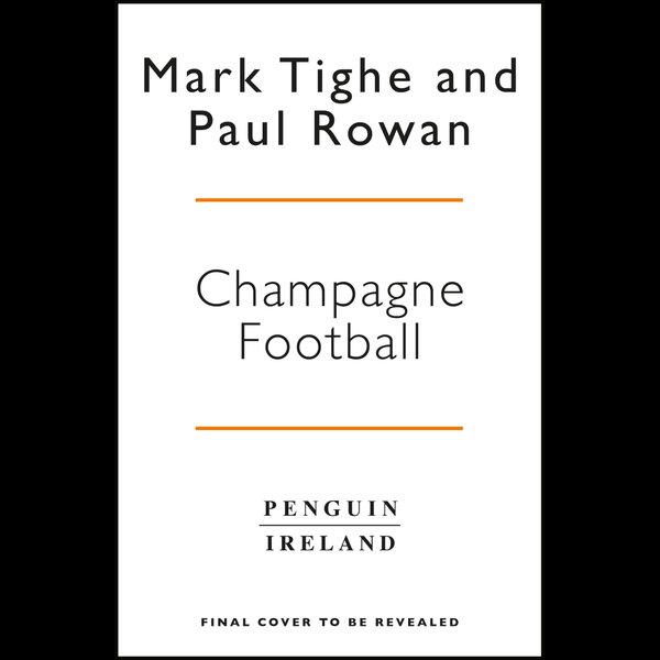 Champagne Football - Mark Tighe, Paul Rowan   2020-eala-conference.org