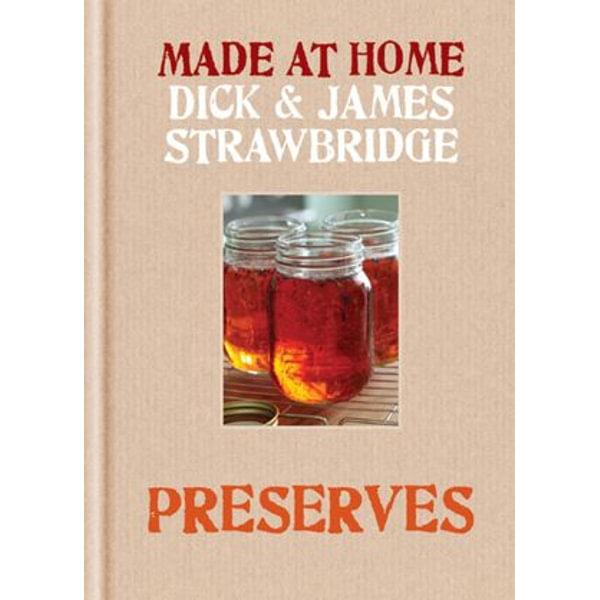 Made at Home: Preserves - Dick Strawbridge, James Strawbridge | Karta-nauczyciela.org