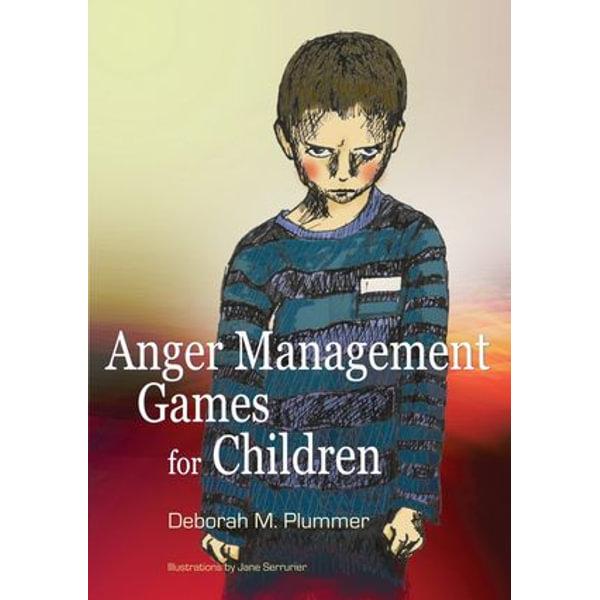 Anger Management Games for Children - Deborah Plummer, Jane Serrurier (Illustrator)   Karta-nauczyciela.org