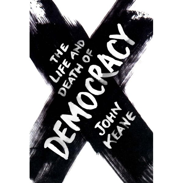 The Life and Death of Democracy - John Keane   Karta-nauczyciela.org