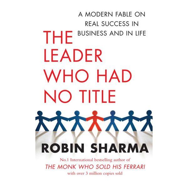 The Leader Who Had No Title - Robin Sharma | Karta-nauczyciela.org