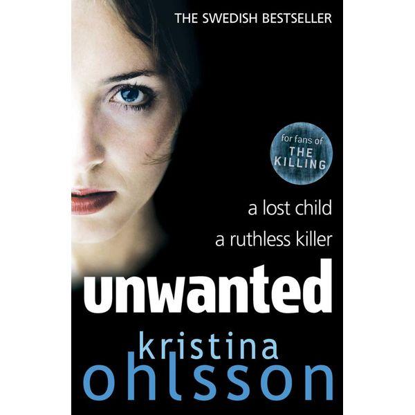 Unwanted - Kristina Ohlsson | Karta-nauczyciela.org