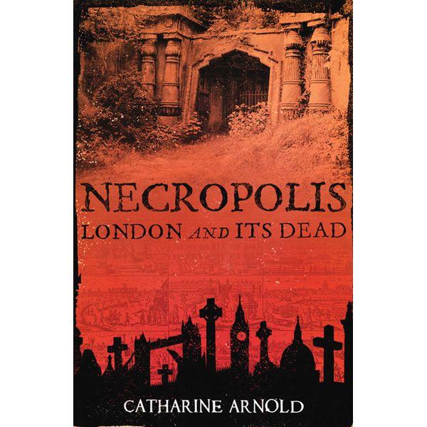 Necropolis - Catharine Arnold   2020-eala-conference.org