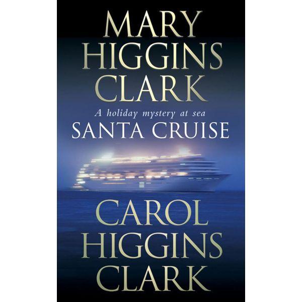 Santa Cruise - Mary Higgins Clark, Carol Higgins Clark | 2020-eala-conference.org