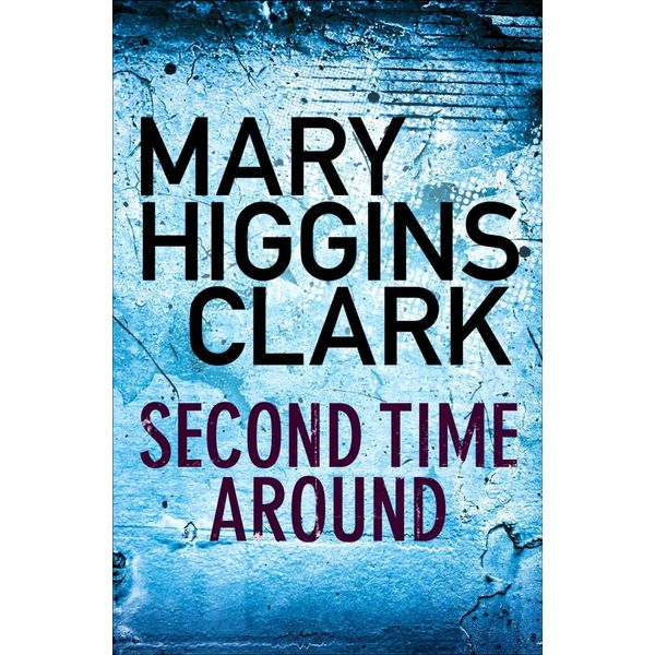 Second Time Around - Mary Higgins Clark | Karta-nauczyciela.org