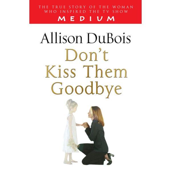 Don't Kiss Them Goodbye - Allison DuBois   Karta-nauczyciela.org