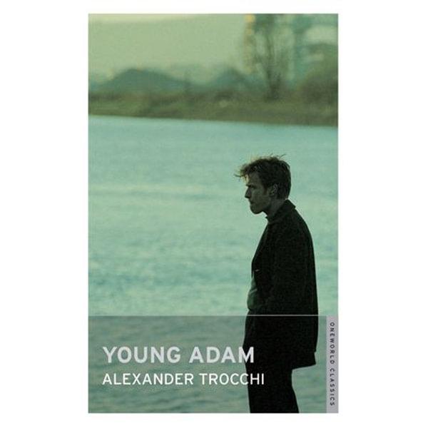 Young Adam - Alexander Trocchi | 2020-eala-conference.org