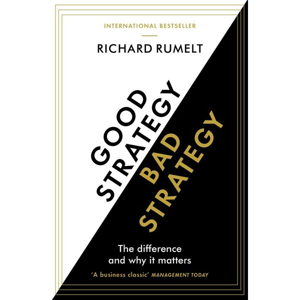 Good Strategy/Bad Strategy: The difference and why it matters - Richard Rumelt Rumelt | 2020-eala-conference.org