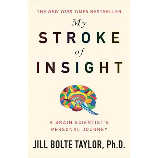 My Stroke of Insight - Jill Bolte Taylor | 2020-eala-conference.org