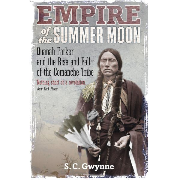 Empire of the Summer Moon - S.C. Gwynne   2020-eala-conference.org