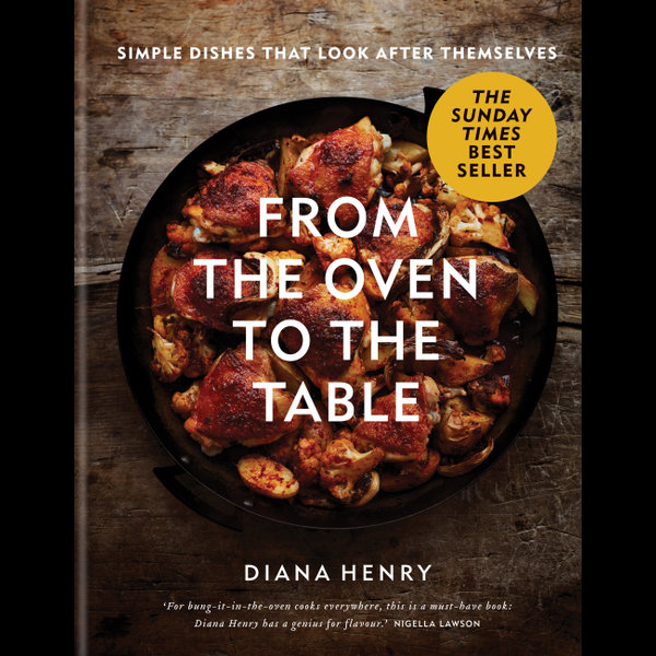 From the Oven to the Table - Diana Henry   Karta-nauczyciela.org